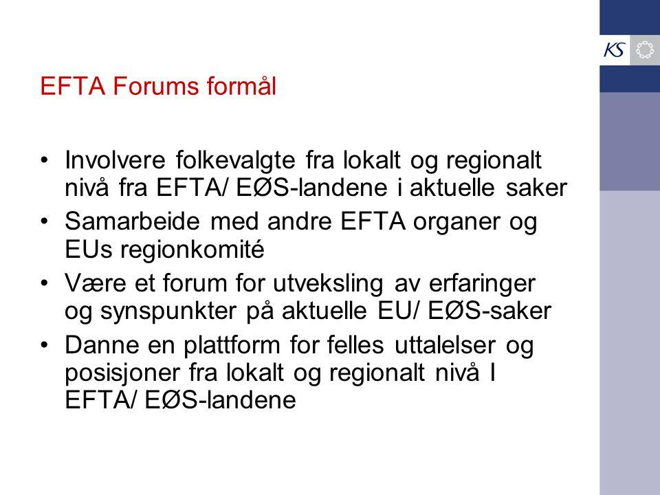 EFTA Forums formål Involvere folkevalgte fra lokalt og regionalt nivå fra EFTA/ EØS-landene i aktuelle saker.
