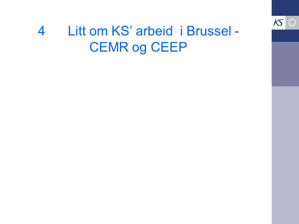 4 Litt om KS' arbeid i Brussel - CEMR og CEEP