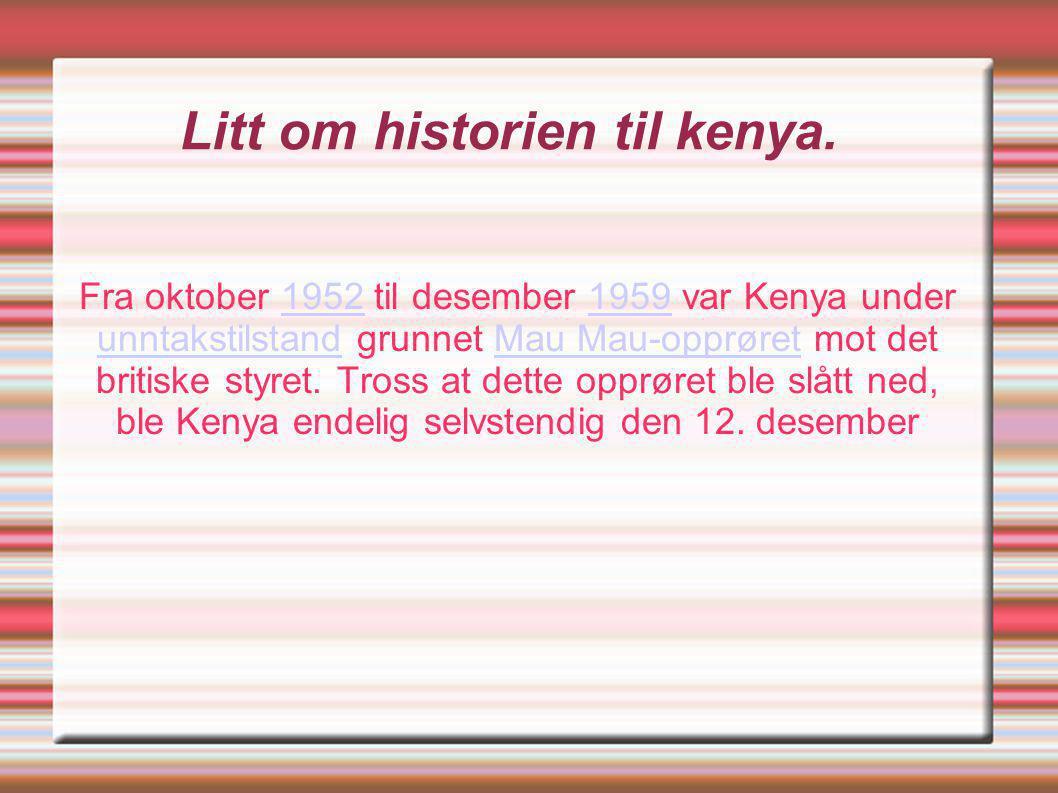 Litt om historien til kenya.