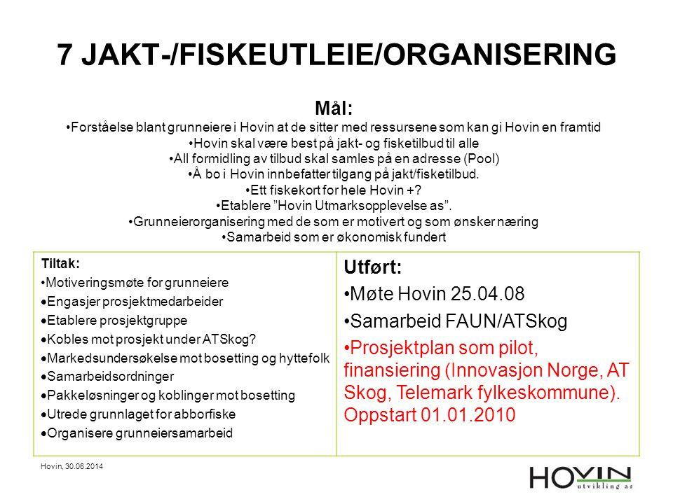 7 JAKT-/FISKEUTLEIE/ORGANISERING