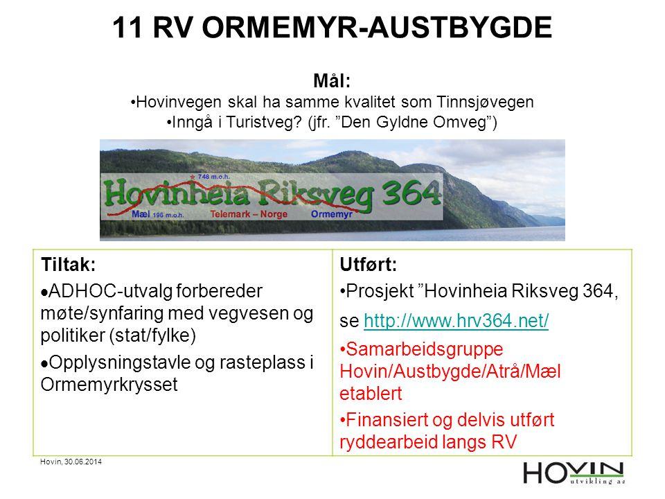 11 RV ORMEMYR-AUSTBYGDE Mål: Tiltak: