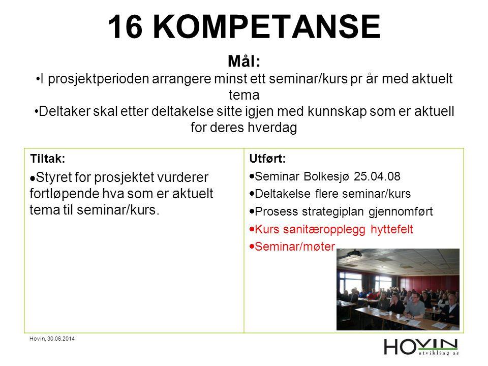 16 KOMPETANSE Mål: I prosjektperioden arrangere minst ett seminar/kurs pr år med aktuelt tema.
