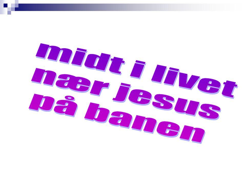 midt i livet nær jesus på banen