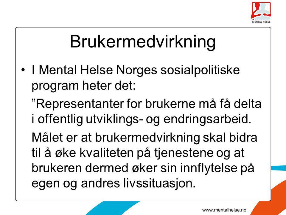 Brukermedvirkning I Mental Helse Norges sosialpolitiske program heter det: