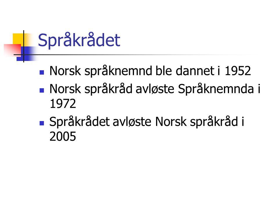 Språkrådet Norsk språknemnd ble dannet i 1952