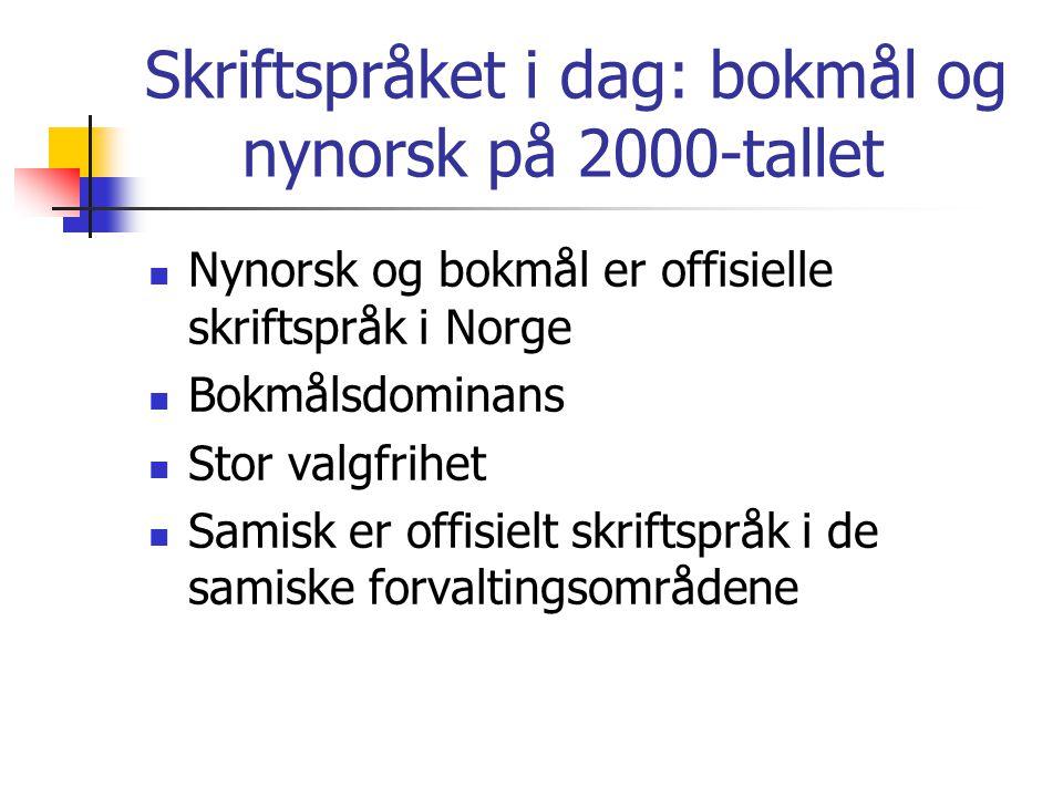 Skriftspråket i dag: bokmål og nynorsk på 2000-tallet
