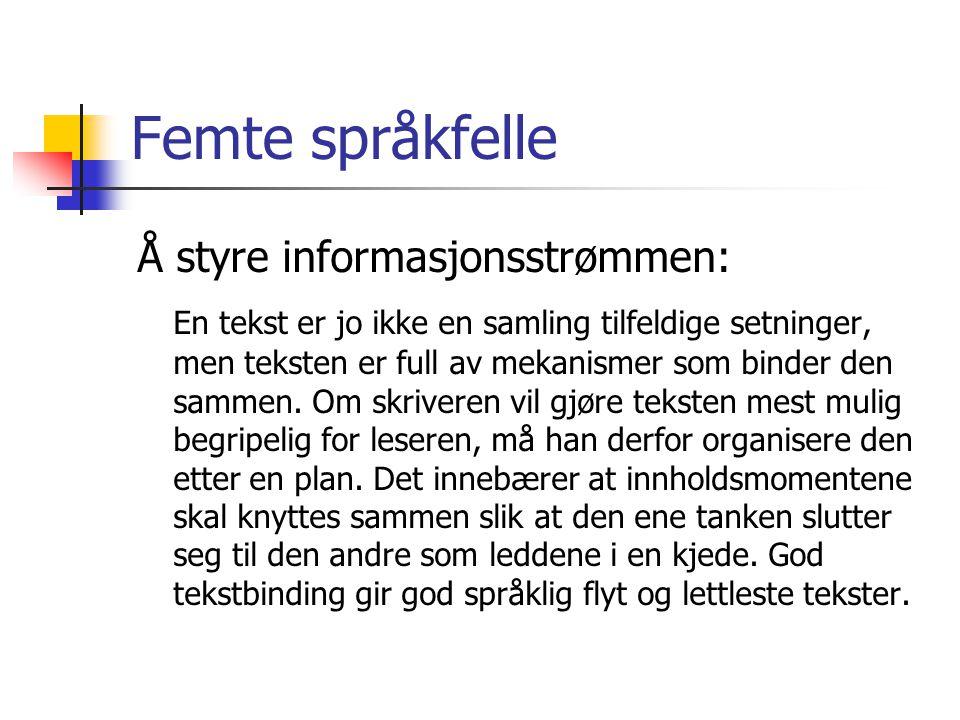 Femte språkfelle Å styre informasjonsstrømmen: