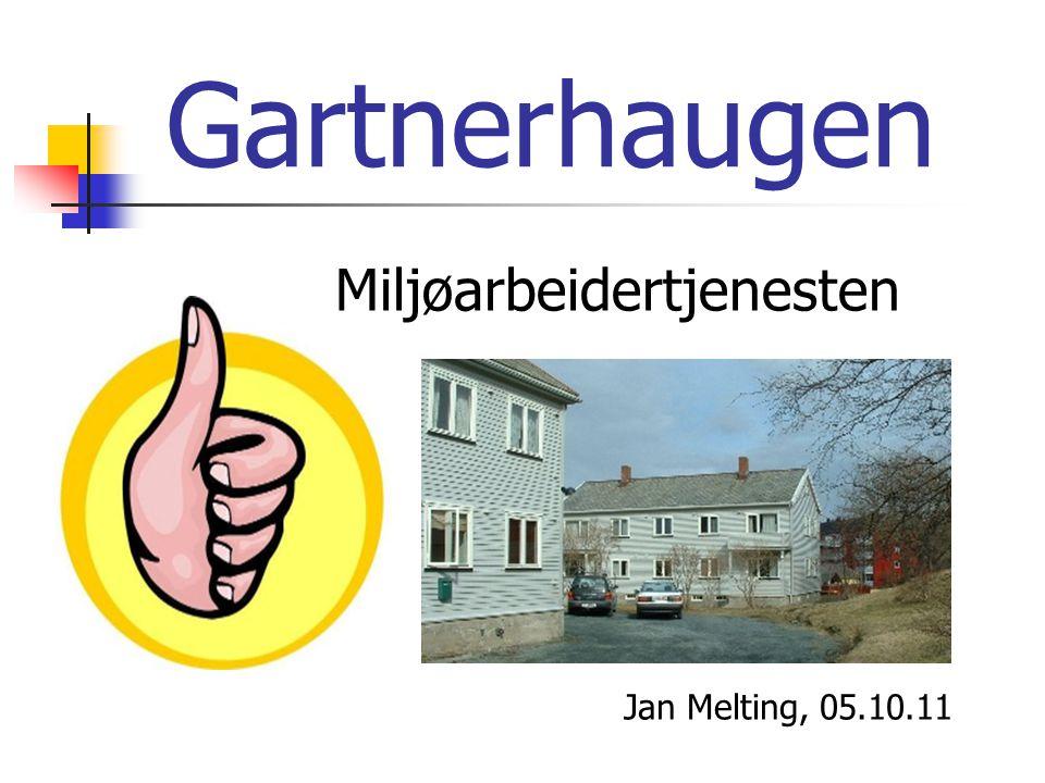 Gartnerhaugen Miljøarbeidertjenesten Jan Melting, 05.10.11