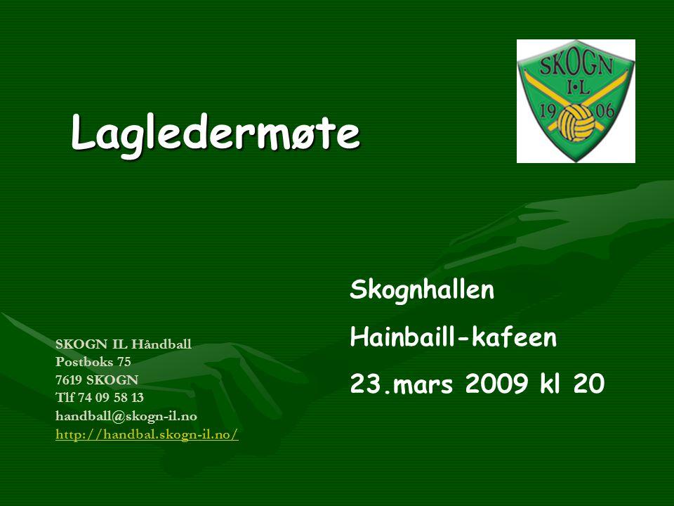 Lagledermøte Skognhallen Hainbaill-kafeen 23.mars 2009 kl 20