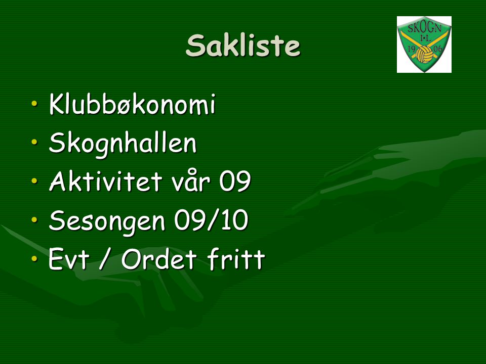 Sakliste Klubbøkonomi Skognhallen Aktivitet vår 09 Sesongen 09/10