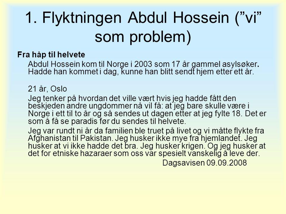 1. Flyktningen Abdul Hossein ( vi som problem)