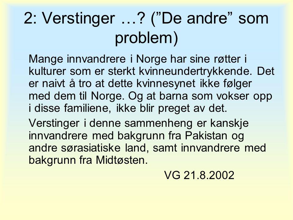 2: Verstinger … ( De andre som problem)
