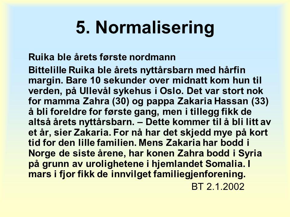 5. Normalisering Ruika ble årets første nordmann