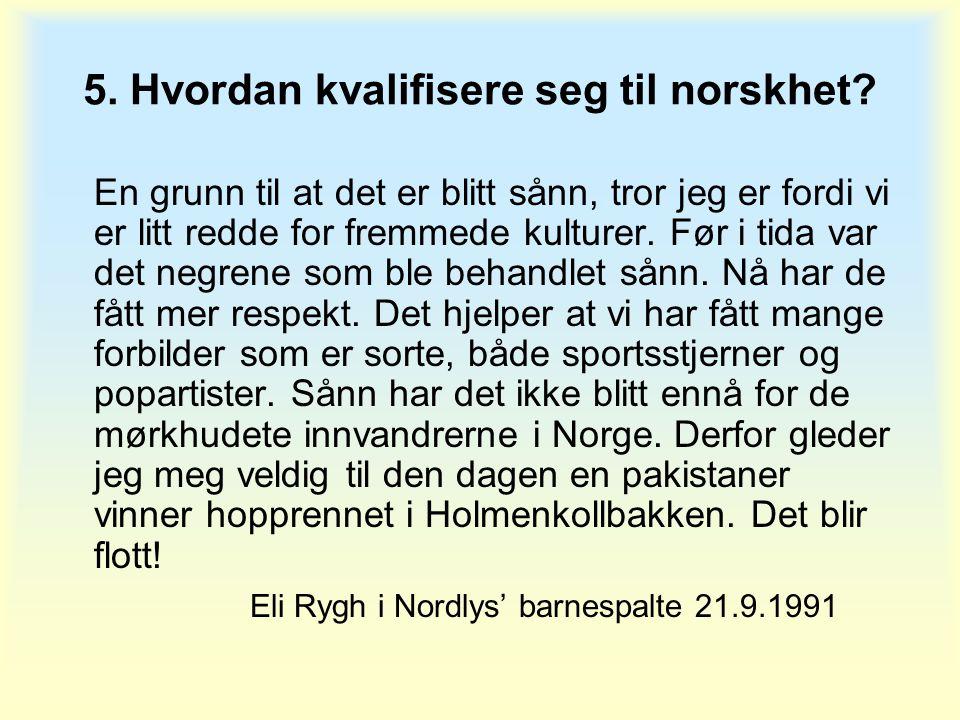 5. Hvordan kvalifisere seg til norskhet