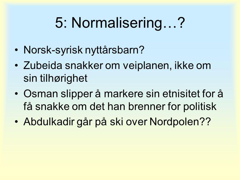 5: Normalisering… Norsk-syrisk nyttårsbarn