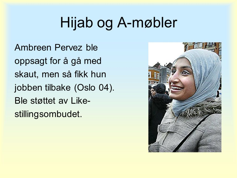 Hijab og A-møbler Ambreen Pervez ble oppsagt for å gå med