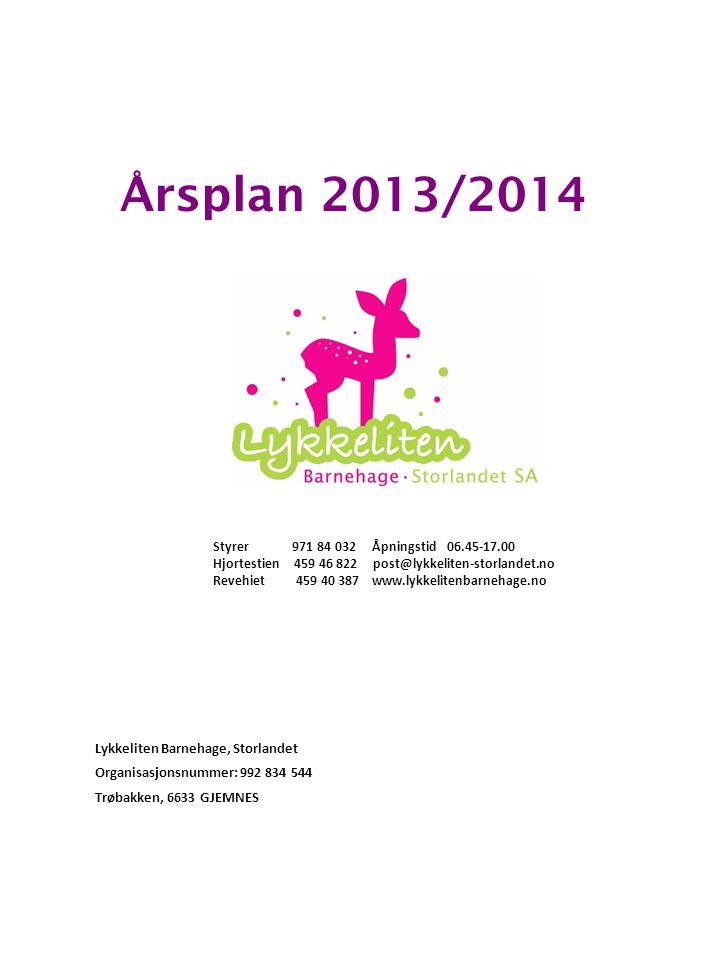 Årsplan 2013/2014 Lykkeliten Barnehage, Storlandet