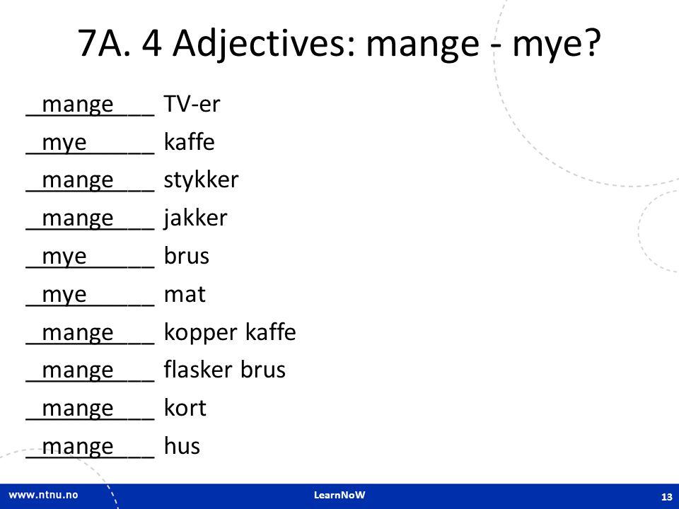 7A. 4 Adjectives: mange - mye
