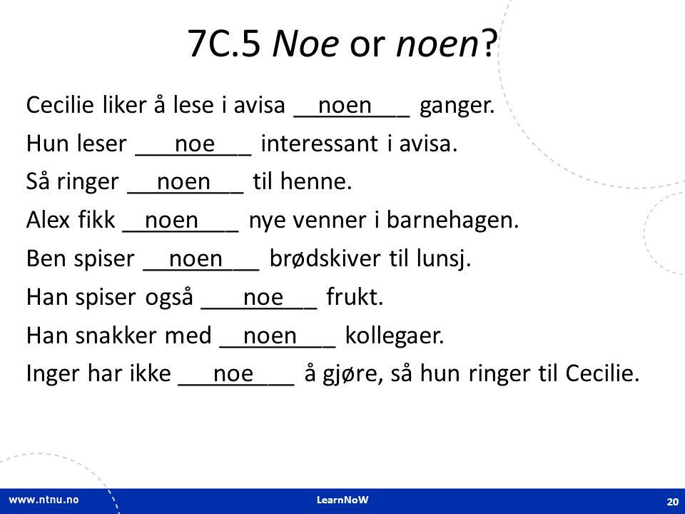7C.5 Noe or noen