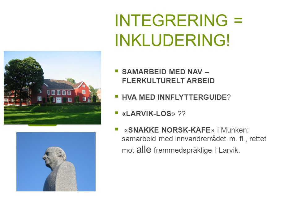 INTEGRERING = INKLUDERING!