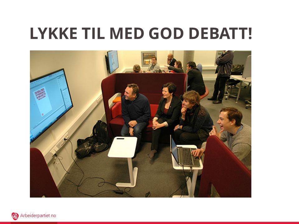 Lykke til med god debatt!