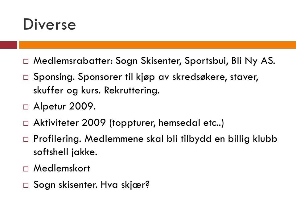 Diverse Medlemsrabatter: Sogn Skisenter, Sportsbui, Bli Ny AS.