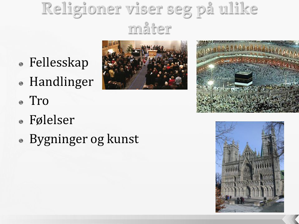 Religioner viser seg på ulike måter