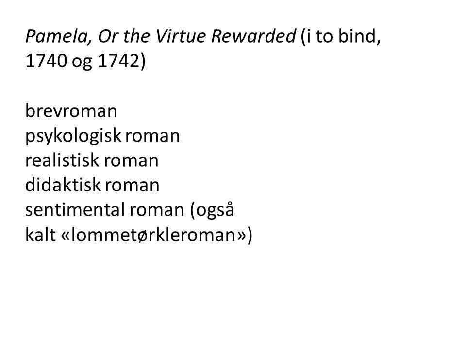Pamela, Or the Virtue Rewarded (i to bind, 1740 og 1742)