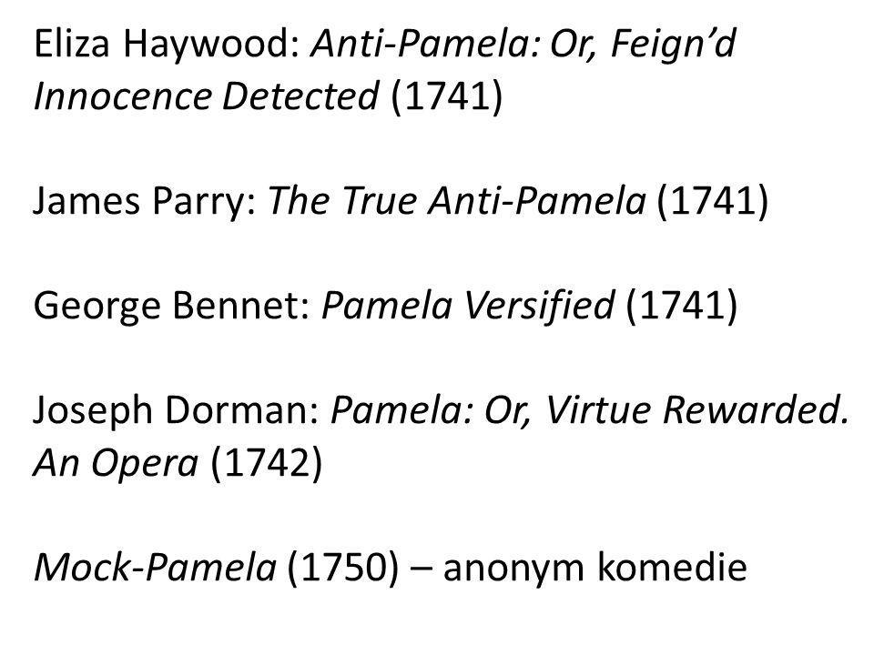 Eliza Haywood: Anti-Pamela: Or, Feign'd Innocence Detected (1741)