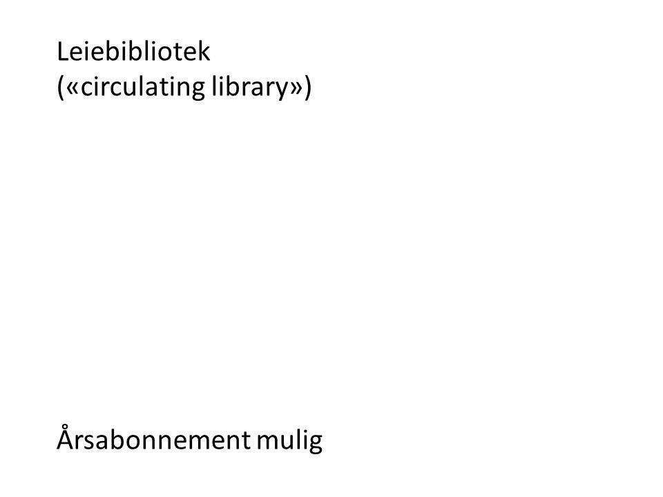 Leiebibliotek («circulating library») Årsabonnement mulig