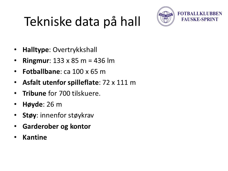 Tekniske data på hall Halltype: Overtrykkshall