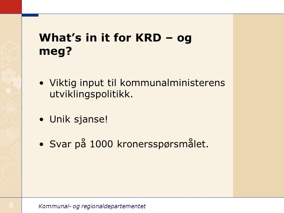What's in it for KRD – og meg