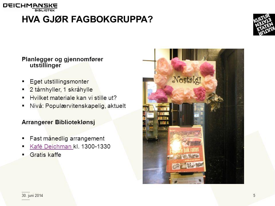 HVA GJØR FAGBOKGRUPPA Planlegger og gjennomfører utstillinger