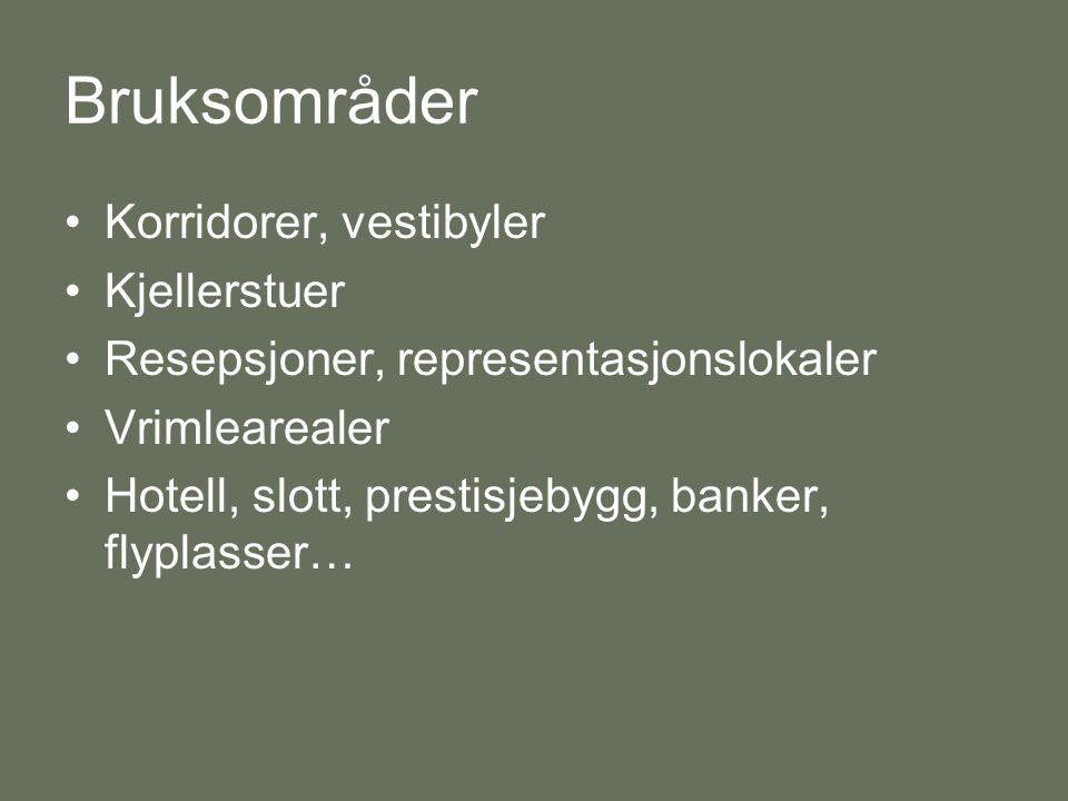 Bruksområder Korridorer, vestibyler Kjellerstuer