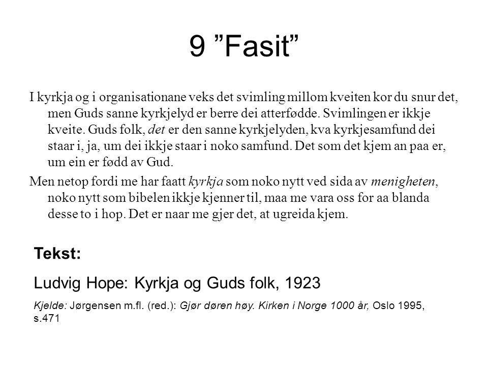9 Fasit Tekst: Ludvig Hope: Kyrkja og Guds folk, 1923