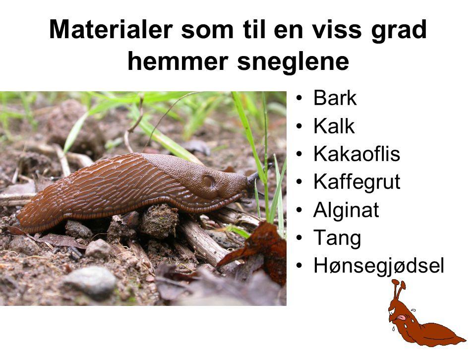 Materialer som til en viss grad hemmer sneglene