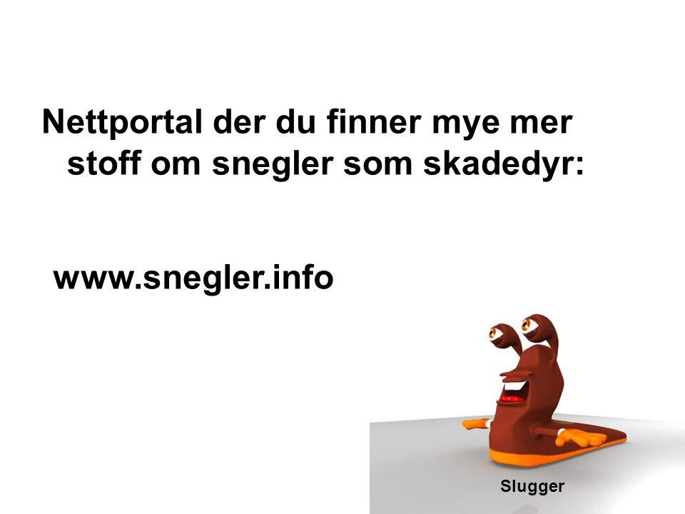 Nettportal der du finner mye mer stoff om snegler som skadedyr: