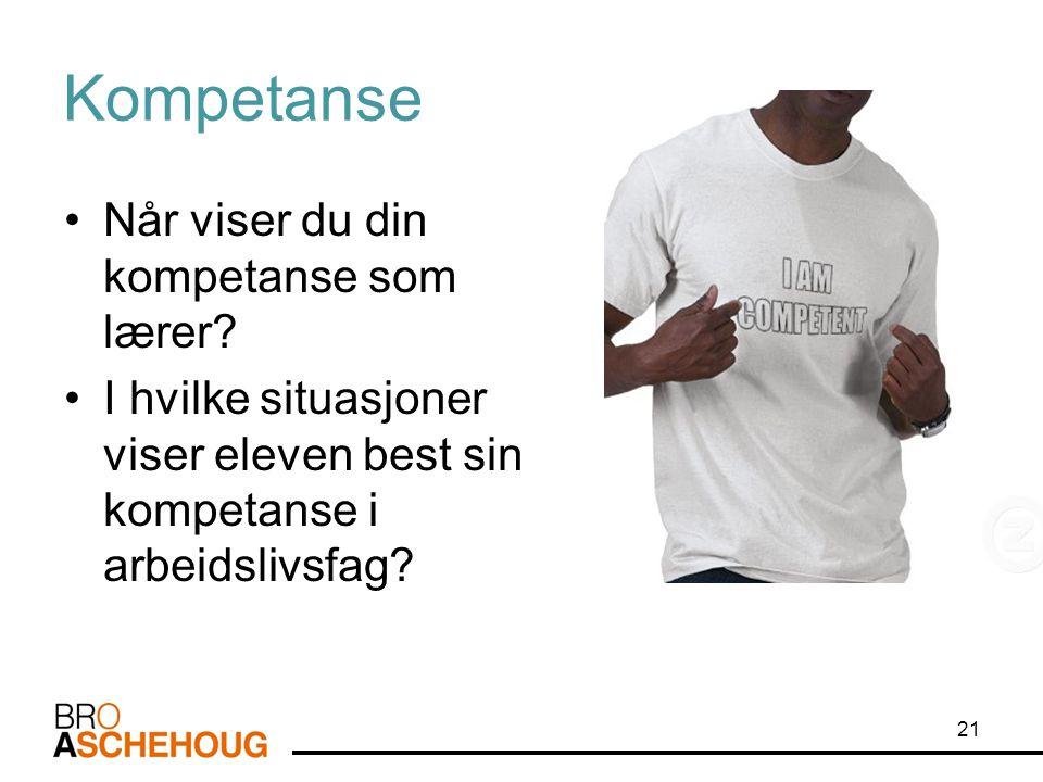 Kompetanse Når viser du din kompetanse som lærer