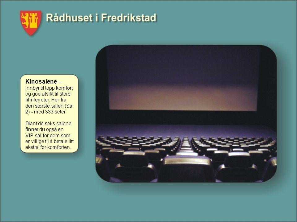 Kinosalene – innbyr til topp komfort og god utsikt til store filmlerreter.