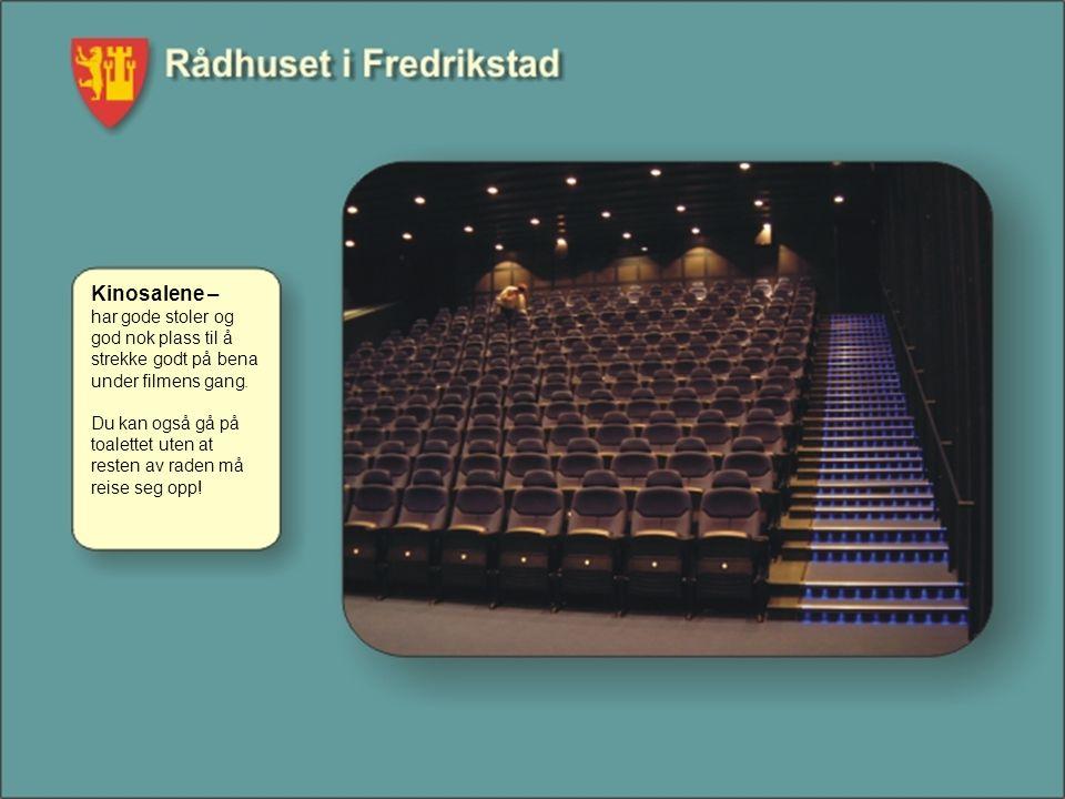 Kinosalene – har gode stoler og god nok plass til å strekke godt på bena under filmens gang.