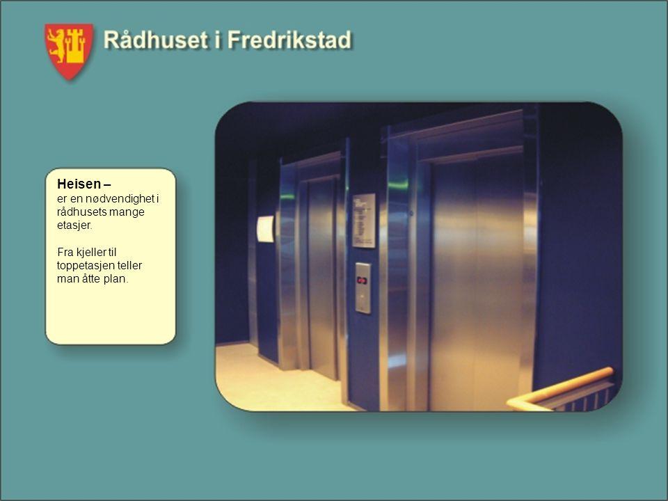 Heisen – er en nødvendighet i rådhusets mange etasjer