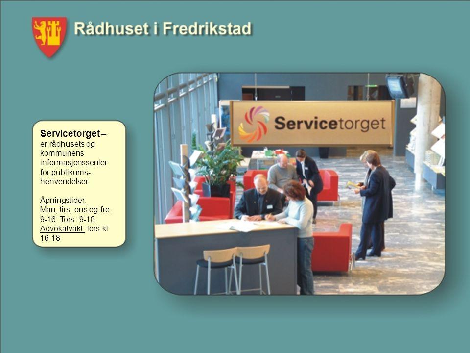 Servicetorget – er rådhusets og kommunens informasjonssenter for publikums-henvendelser.