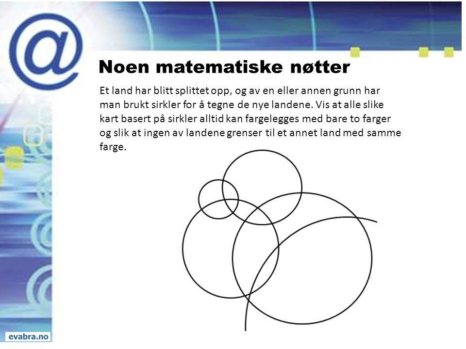 Noen matematiske nøtter