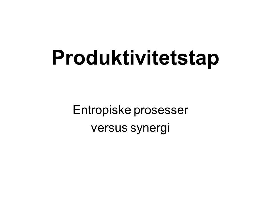 Entropiske prosesser versus synergi
