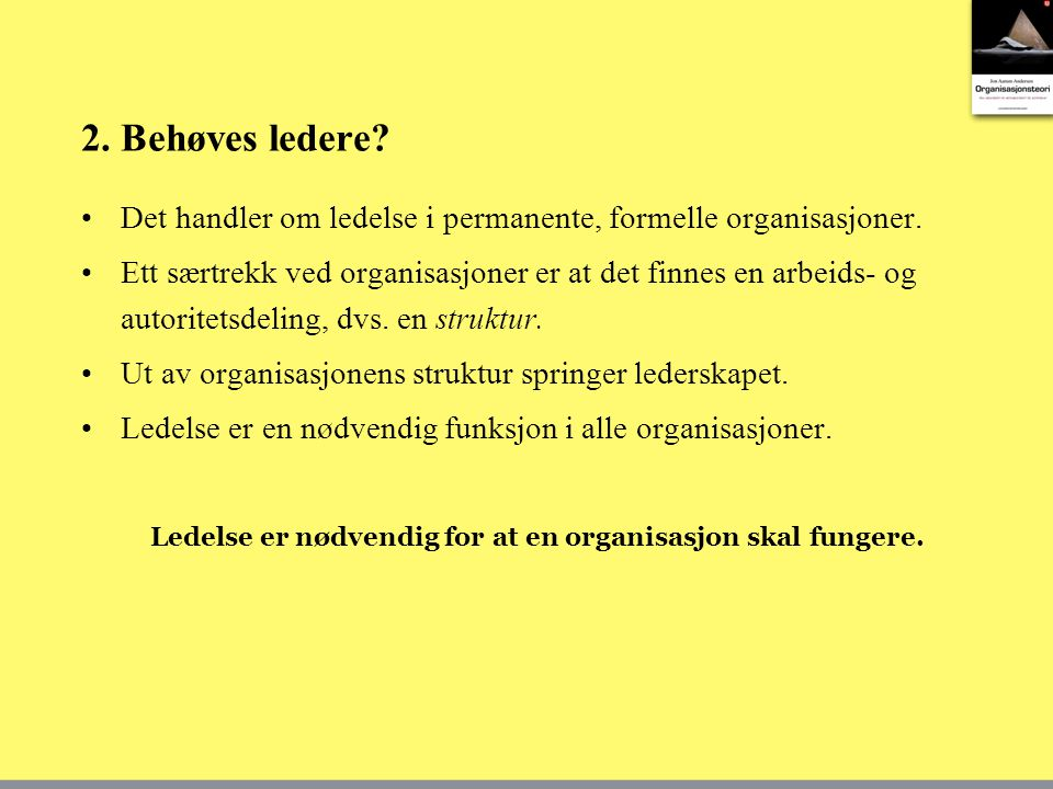 Ledelse er nødvendig for at en organisasjon skal fungere.