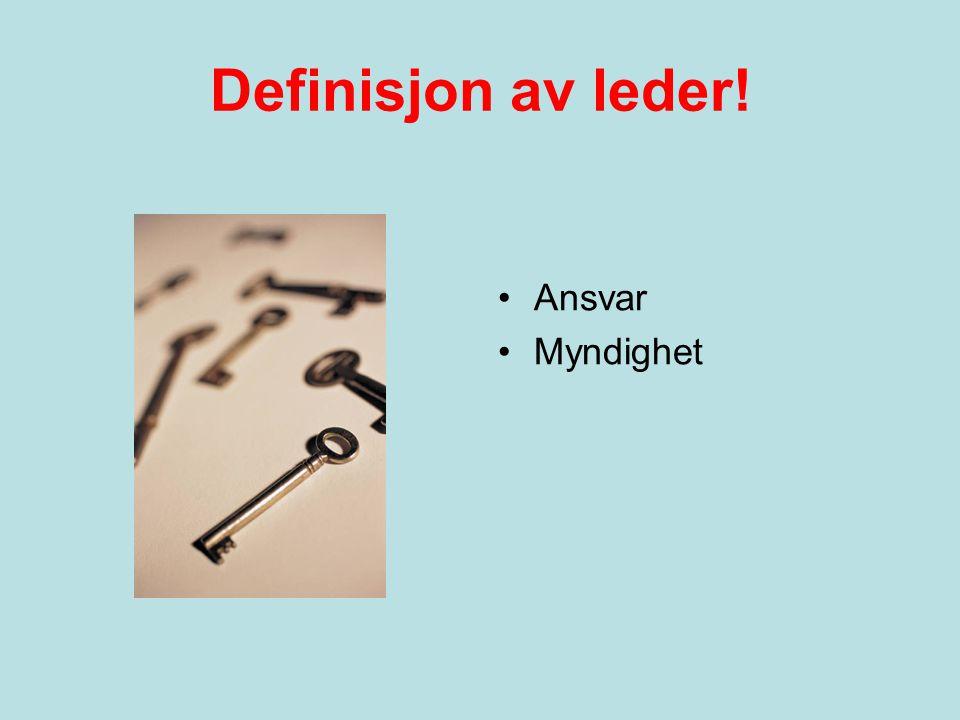 Definisjon av leder! Ansvar Myndighet