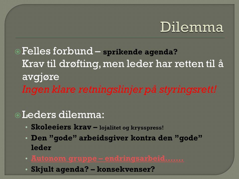 Dilemma Felles forbund – sprikende agenda