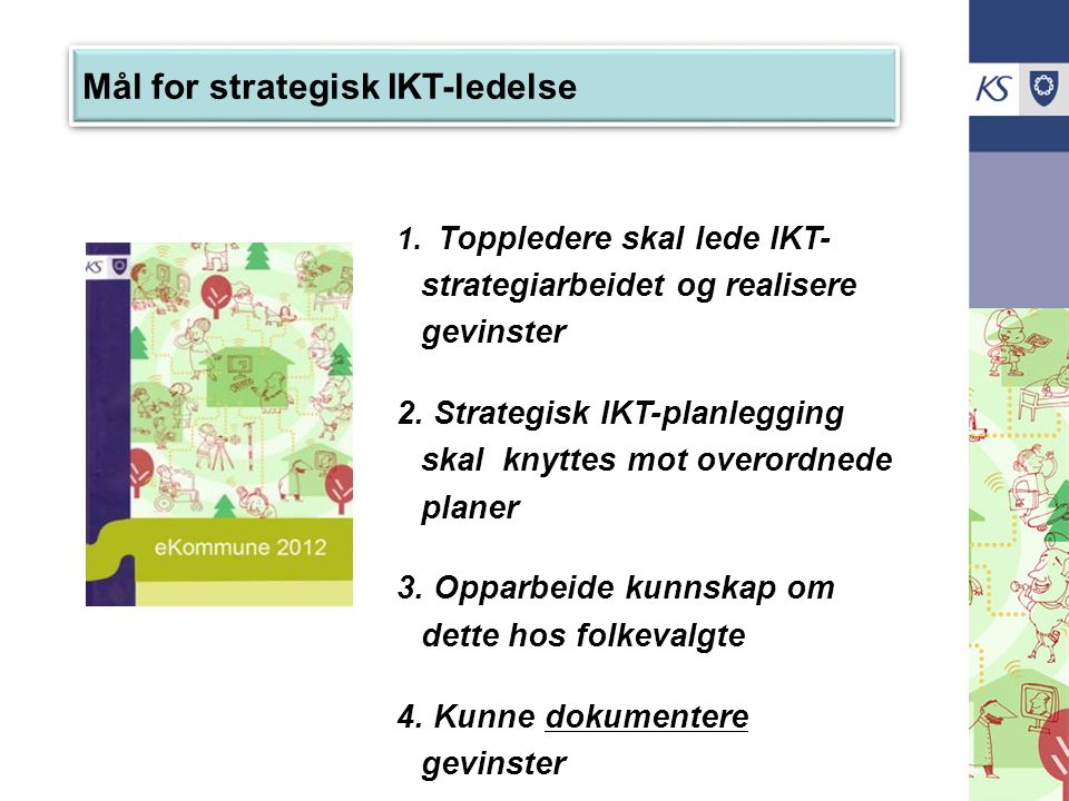 Mål for strategisk IKT-ledelse Mål for strategisk IKT-ledelse