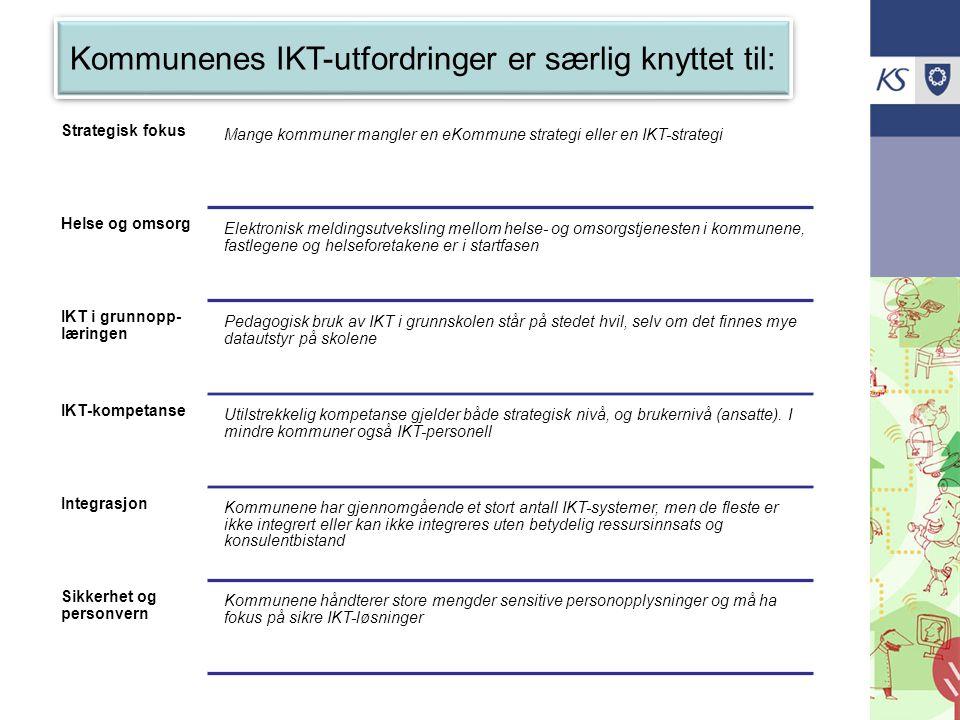 Kommunenes IKT-utfordringer er særlig knyttet til: