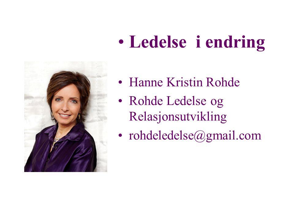 Ledelse i endring Hanne Kristin Rohde